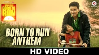 Born To Run Anthem Video song Budhia Singh Born To Run