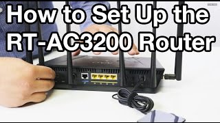 01. How To Set Up The ASUS RT-AC3200 Router