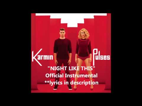 Karmin - Night Like This (Official Instrumental) with lyrics