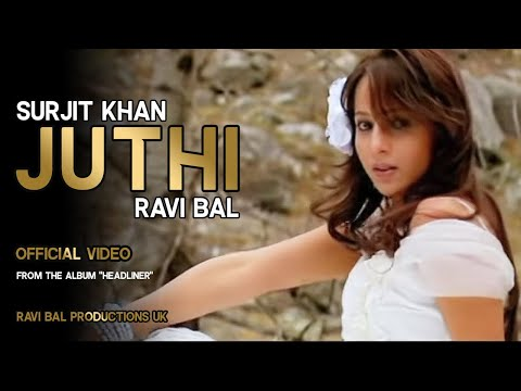 Video JUTHI - Surjit Khan & Ravi Bal.Official Full Video. Music by Ravi Bal. Album: HEADLINER download in MP3, 3GP, MP4, WEBM, AVI, FLV January 2017