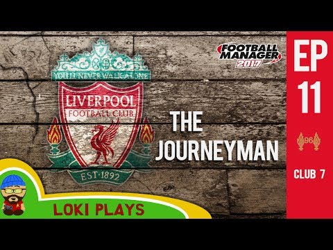 🐺🐶 FM17 - The Journeyman EP11 C7 - Liverpool Lyon - Football Manager 2017 Lets Play (видео)
