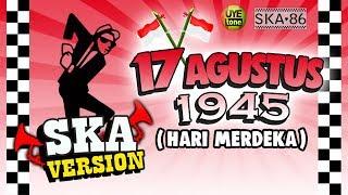 Video SKA 86 - HARI MERDEKA (17 Agustus 1945) | Reggae SKA Version MP3, 3GP, MP4, WEBM, AVI, FLV Agustus 2018