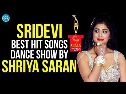 SIIMA - Sridevi Best Hit Songs Dance Show by Shriya Saran