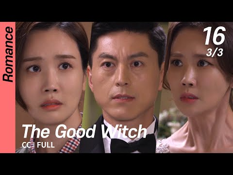 [CC/FULL] The Good Witch EP16 (3/3)   착한마녀전