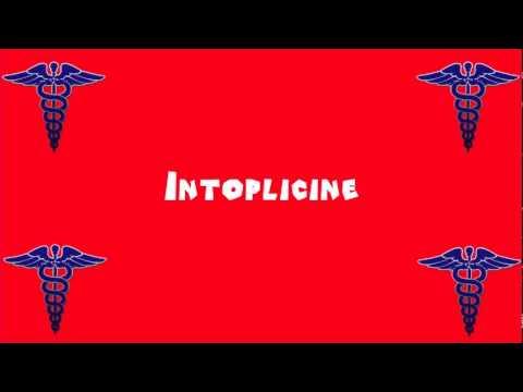 Pronounce Medical Words ― Intoplicine