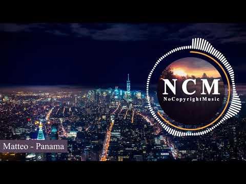 Matteo - Panama (EDM) [NoCopyrightMusic]