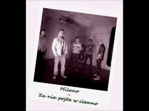 MILANO - Za Nią pójdę w ciemno (audio)