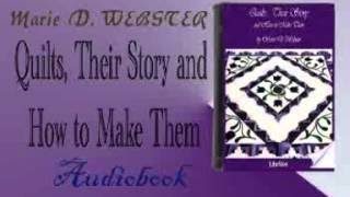 Quilts, Their Story and How to Make Them Audiobook ie D. WEBSTER