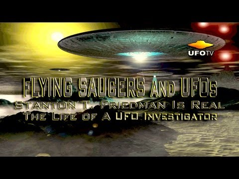 CHASING FLYING SAUCERS - The Stanton Friedman Story - HD FEATURE