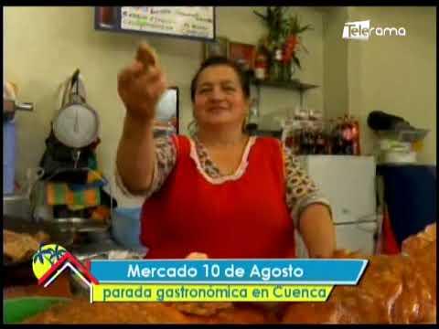 Mercado 10 de Agosto parada gastronómica en Cuenca