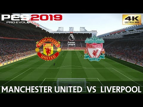 PES 2019 (PC) Manchester United Vs Liverpool | PREMIER LEAGUE MATCH PREVIEW | 24/2/2019 | 4K 60FPS