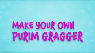 Make your own Purim Gragger (or Grogger? Grager?!)
