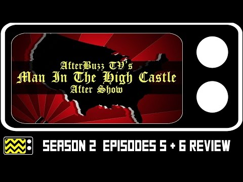 The Man In The High Castle Season 2 Episodes 5 & 6 Review & After Show | AfterBuzz TV