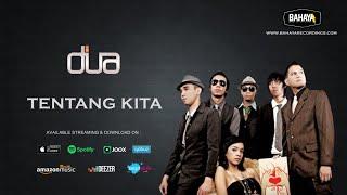 DUA - Tentang Kita (Official Audio)