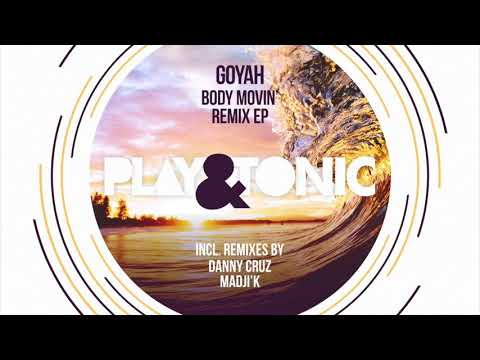 Goyah - Body Movin' (Danny Cruz Remix)