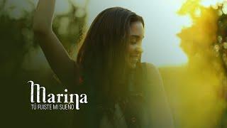 Marina - Tú fuiste mi sueño (Videoclip Oficial)