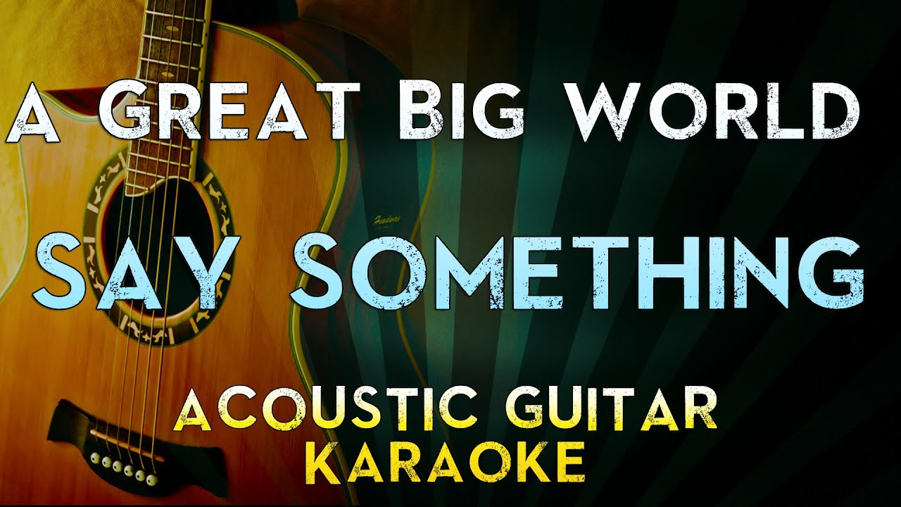 Say Something – A Great Big World, Christina Aguilera | Acoustic Guitar Karaoke Instrumental Lyrics