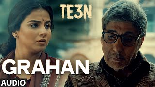 GRAHAN Full Song AUDIO TE3N Amitabh Bachchan Nawazuddin Siddiqui Vidya Balan