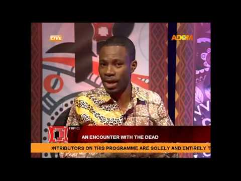 An Encounter With the Dead – Pampaso on Adom TV (15-1-15)
