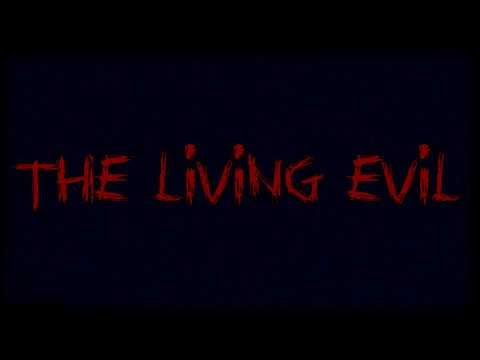 THE LIVING EVIL - Official Movie Trailer 2013