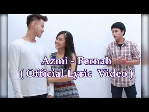 Video Azmi - Pernah ( Official Lyric Video ) download in MP3, 3GP, MP4, WEBM, AVI, FLV January 2017