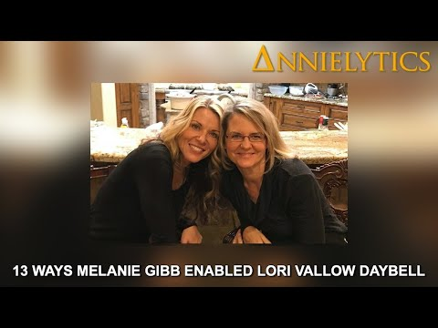 13 Times Melanie Gibb Enabled Lori Vallow Daybell