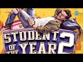 Students of the year 2 full movie