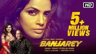 image of Banjarey | Official Video | Rahat Fateh Ali Khan | Anupama Raag ft Neetu Chandra | Latest Songs 2017
