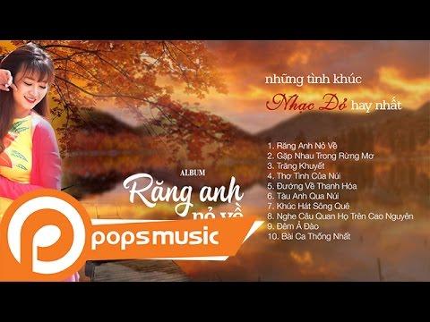 Những Tình Khúc Nhạc Đỏ Hay Nhất Của Nguyễn Phương Trang | Răng Anh Nỏ Về - Thời lượng: 49 phút.