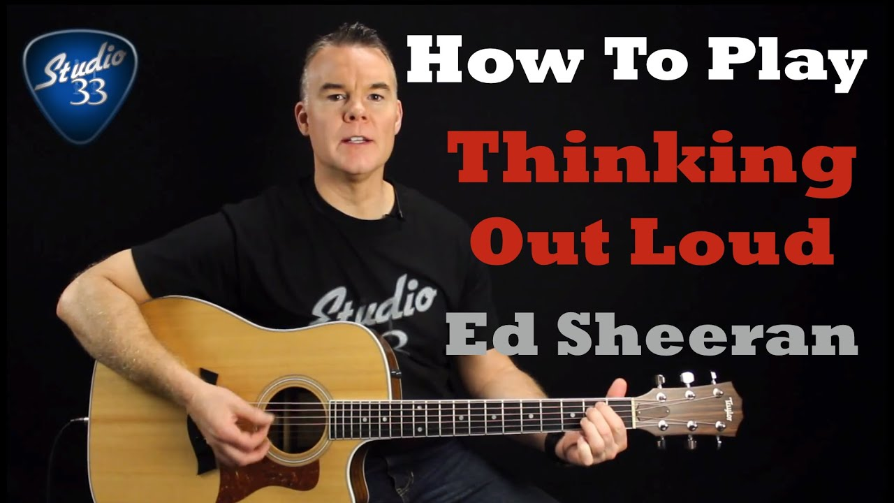 "How To Play ""Thinking Out Loud"" by Ed Sheeran, Easy Beginner Guitar Lesson / Tutorial"
