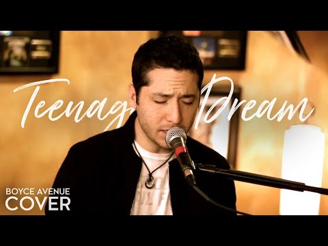 Teenage Dream - Katy Perry (Boyce Avenue piano acoustic cover) on iTunes‬ & Spotify Video