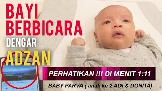 Video MERINDING !! REAKSI BAYI DONITA DENGAR SUARA ADZAN. KEAJAIBAN TERJADI BABY PARVA anak DONITA dan ADI MP3, 3GP, MP4, WEBM, AVI, FLV Juni 2019