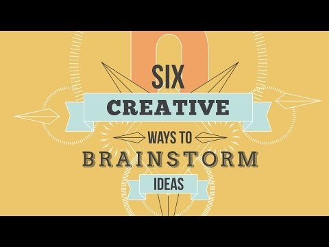 Six Creative Ways To Brainstorm Ideas