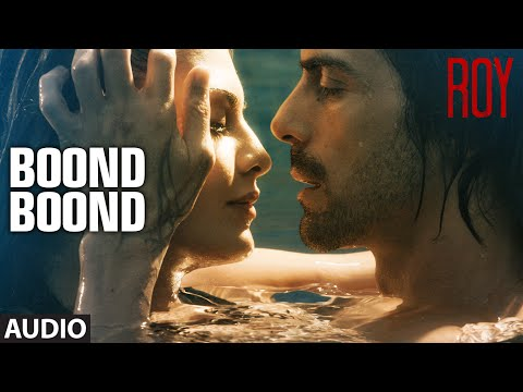 Video 'Boond Boond' Full AUDIO SONG | Roy | Ankit Tiwari | T-SERIES download in MP3, 3GP, MP4, WEBM, AVI, FLV January 2017