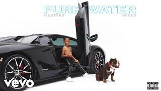 Mustard, Migos - Pure Water (Official Audio)