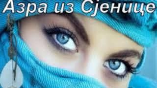 Azra iz Sjenice-izvorne pjesme uz gusle