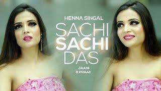Download Lagu Sachi Sachi Das   Henna Singal   Jaani   Latest Punjabi Songs 2017 Mp3