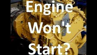 7. Cat Engine Won't Start Troubleshooting.  Diesel Engine Crank No Start.