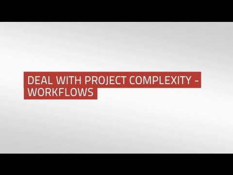 Deal with Project Complexity - Workflows