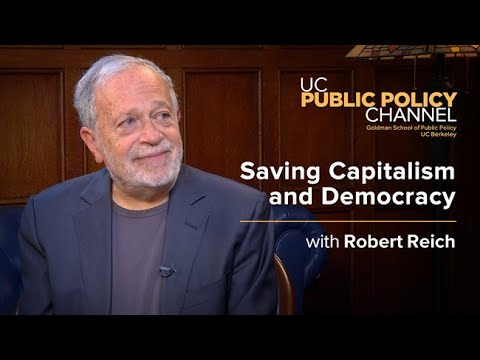 Saving Capitalism and Democracy with Robert Reich