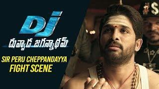 Video DJ Duvvada Jagannadham Scenes - SIR Peru Cheppandayya Fight Scene | Allu Arjun MP3, 3GP, MP4, WEBM, AVI, FLV September 2018