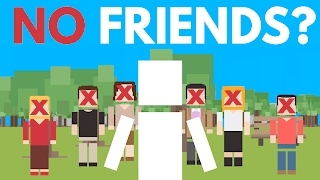 Do You Really Need To Have Friends?