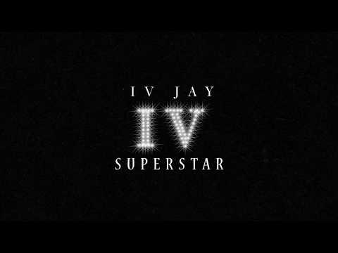 IV JAY - Superstar [Official Audio]