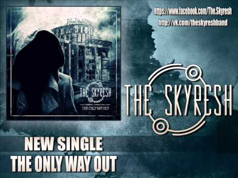 THE SKYRESH - THE ONLY WAY OUT (SINGLE) (2013)