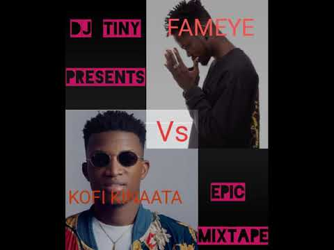 Dj Tiny@ - Kofi Kinaata Vs Fameye Epic Mixtape