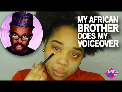 MY FUNNY AFRICAN BROTHER DOES MY VOICEOVER!