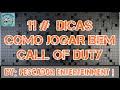 11 Dicas De Como Jogar Bem Call Of Duty