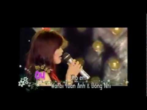 Cho Em – Wanbi Tuấn Anh ft. Đông Nhi