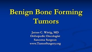 Orthopedic Oncology Course - Benign Bone Forming Tumors (Osteoblastoma, Osteoid Osteoma) - Lecture 3