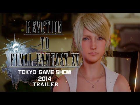 Reaction to Final Fantasy XV TGS 2014 Gameplay Trailer